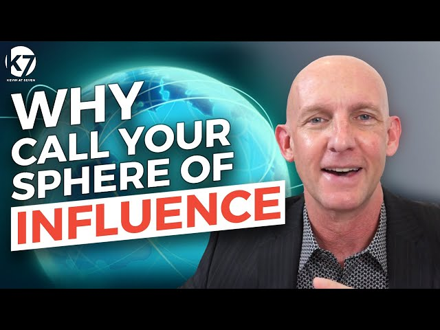 WHY CALL YOUR SPHERE OF INFLUENCE - KEVIN@SEVEN