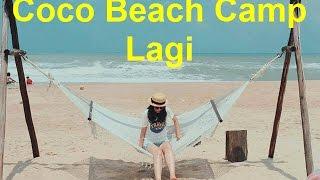 Coco Beach Camp Lagi - Trải nghiệm hoang dã tại Lagi - Phượt Review 10/2015