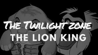 The Twilight Zone: The Lion King