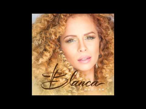 Blanca  Who I Am  Audio