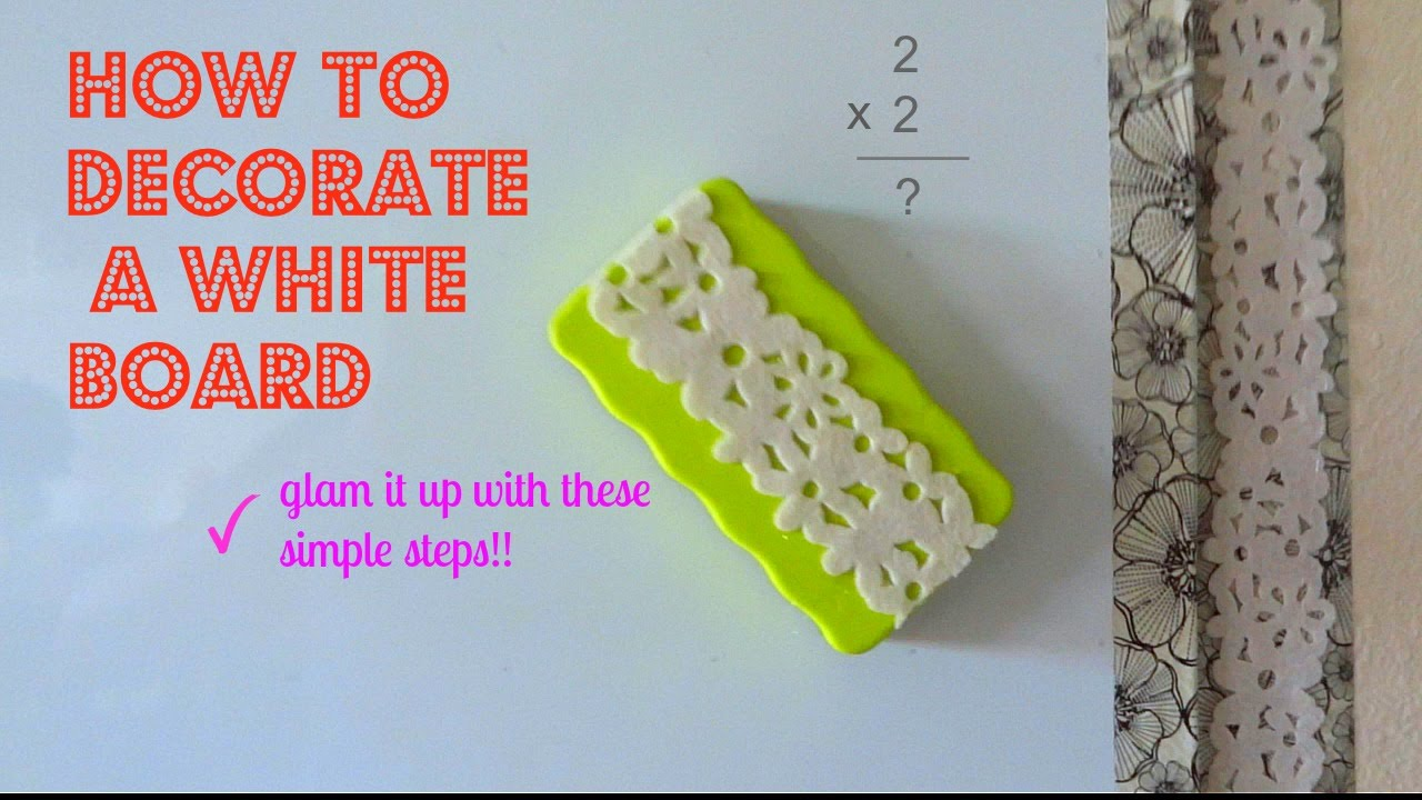How To Decorate A White Dry Erase Board - YouTube