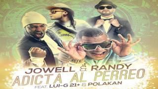 Jowell y Randy Ft Lui-G 21 Plus y Polakan - Adicta al Perreo (Doxis Edition,The Mixtape)
