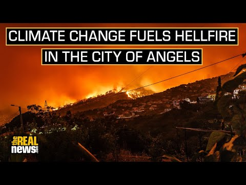 Climate Change Fuels Hellfire in the City of Angels
