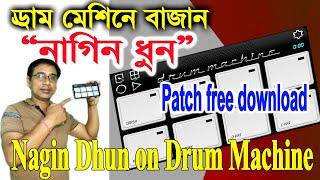 Nagin Dhun on Drum Machine | Mobile octapad | Penga Music Bhupati Mandal nagin patch free download