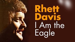 Watch Rhett Davis I Am The Eagle video