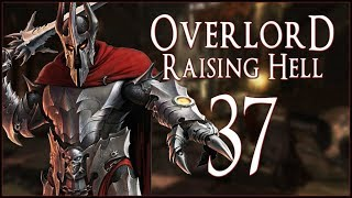 THE OLD OVERLORD - Overlord: Raising Hell - Ep.37!