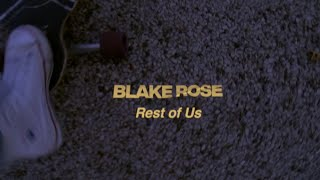 Blake Rose - Rest Of Us (Official Lyric Video)