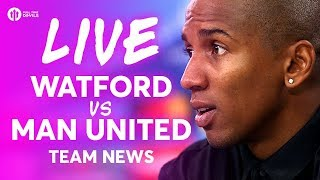 Watford vs Manchester United LIVE STREAM PREMIER LEAGUE TEAM NEWS