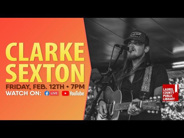 Clarke Sexton: Full Show