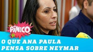 É isso que Ana Paula do vôlei pensa sobre Neymar!