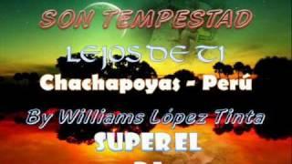 EL CHOLO MACHO Y SON TEMPESTAD - LEJOS DE TI (PRIMICIA JULIO 2010)
