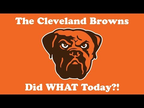 The Cleveland Browns Did WHAT Today?!