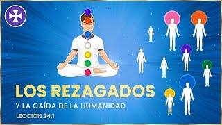Los rezagados - La caída de la humanidad - Lección 24.1