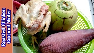 Culinary Cooking, homemade food, Roasted Chicken Coconut Water & Banana Flower