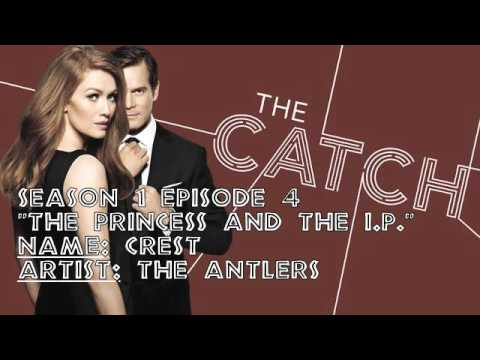 "The Catch Soundtrack - ""Crest"" by The Antlers (1x04)"