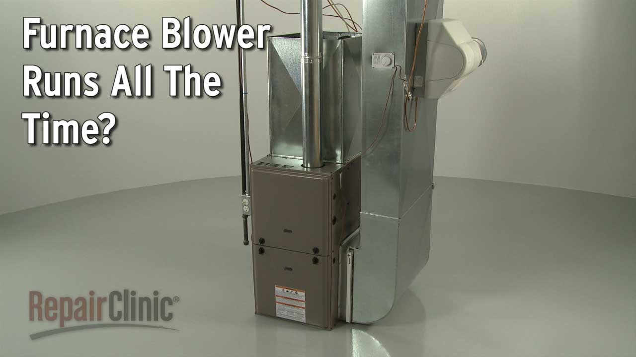 medium resolution of furnace blower runs all the time furnace troubleshooting