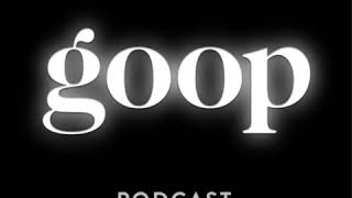 The goop Podcast - Gwyneth x Blythe: On Mothers and Daughters