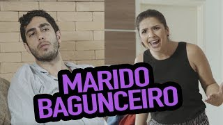 Marido Bagunceiro - DESCONFINADOS