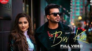 BAS KAR (FULL SONG) | Mankirt Aulakh Feat. Monica | Latest Punjabi Songs 2019 | Punjabi Songs 2019