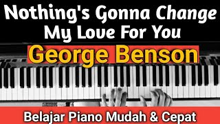 Nothing's Gonna Change My Love For You (George Benson) Tutorial Piano