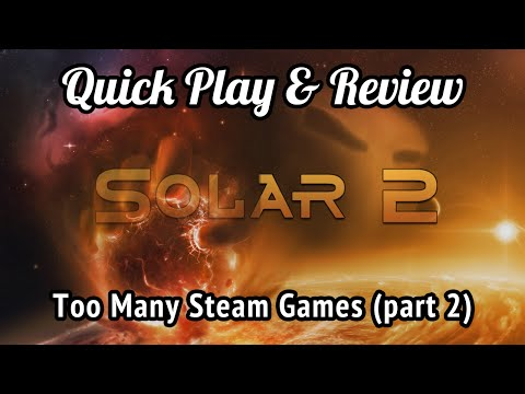 Solar 2 - Too Many Steam Games (Part 2)