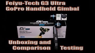 gopro feiyu tech g3 ultra 3 axis handheld gimbal unboxing mode review comparison testing demo