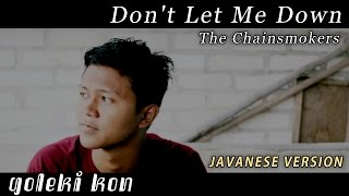 Video Don't Let Me Down - Javanese Version (Goleki Kon) download MP3, 3GP, MP4, WEBM, AVI, FLV Desember 2017