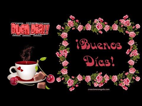 Buenos Dias Frases Cafe Y Chocolate Youtube