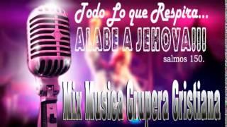Mix Música Grupera Cristiana (30 minutos)