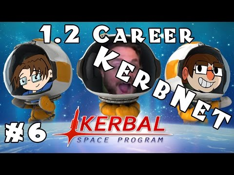 Let's Play: Kerbal Space Program - 1.2 Career Mode! - Ep. 6: KerbNet!