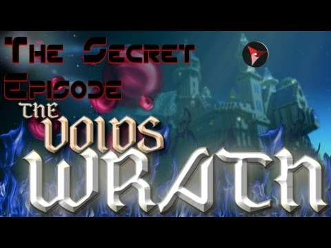 Voids Wrath EpXX: The Secret Episode :-$