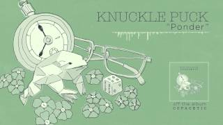 Knuckle Puck - Ponder