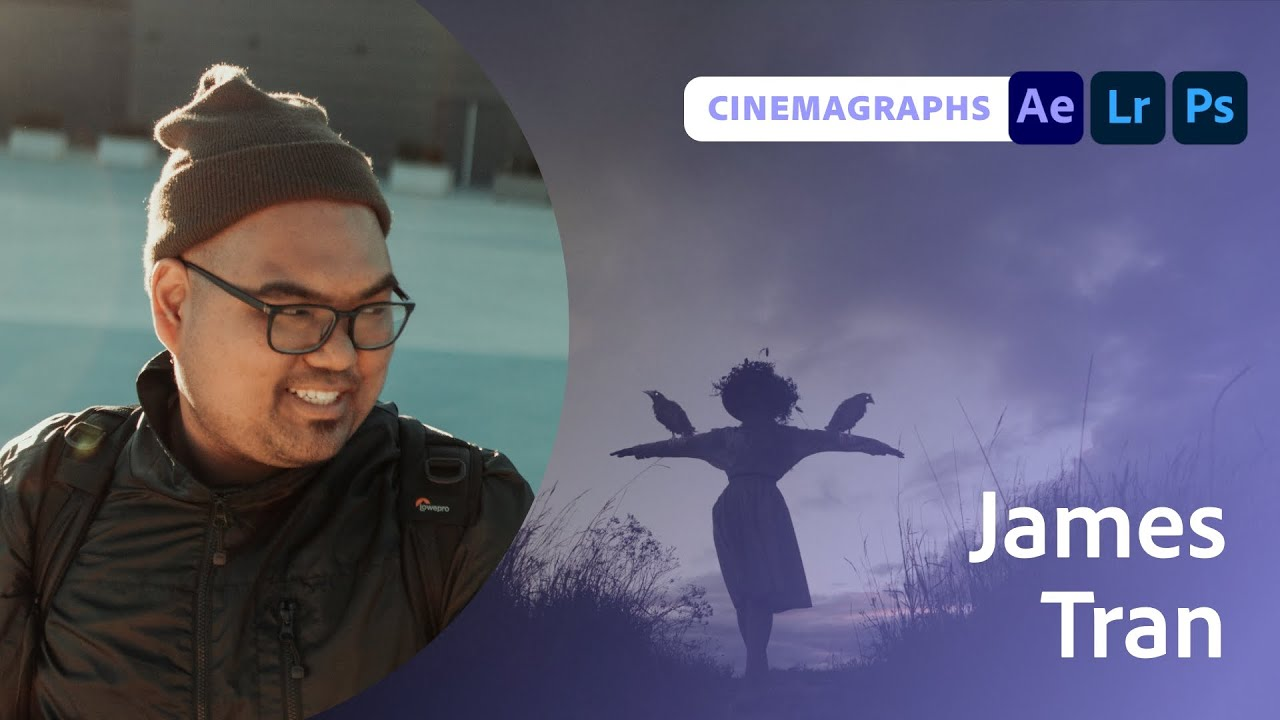 Introduction to Cinemagraphs with James Tran - 1 of 2