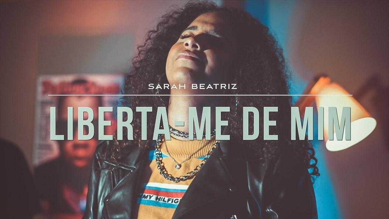 Sarah Beatriz | Liberta-me de Mim (COVER)