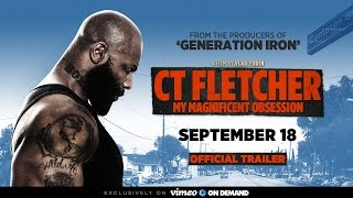 CT FLETCHER: My Magnificent Obsession - Official Trailer