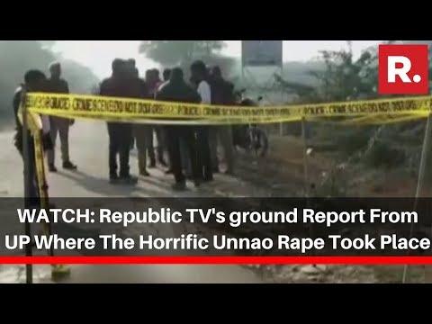 WATCH: Republic TV's Ground Report From Uttar Pradesh Where The Horrific Unnao Rape Took Place