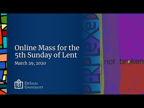 ✟ Online Sunday Mass for the 5th Sunday of Lent, March 29, 2020