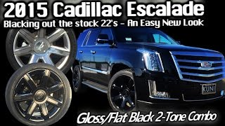 2015 Cadillac Escalade - Blacking Out Stock 22's - An Easy New Look - Gloss/Flat Black 2 Tone
