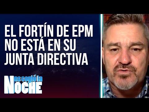 El fortín de EPM no está en su Junta Directiva, Jaime Humberto Salazar - Nos Cogio La Noche