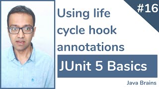 JUnit 5 Basics 16 - Using JUnit lifecycle hook annotations