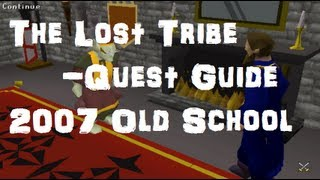 The Lost Tribe Quest Guide - Old School 2007 Guides - Runescape