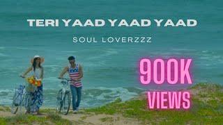 Yaad Yaad Yaad bus yaad reh jati hai || Soul_Loverzzz