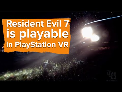 Resident Evil 7 Is Playable From Beginning To End In PSVR - PlayStation E3 2016