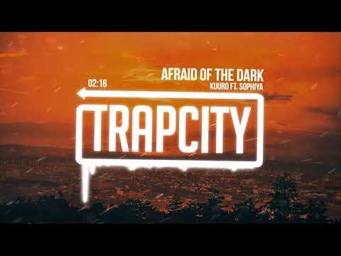KUURO - Afraid Of The Dark (ft. Sophiya) [Lyrics]