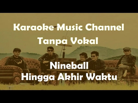 Karaoke Nineball - Hingga Akhir Waktu | Tanpa Vokal