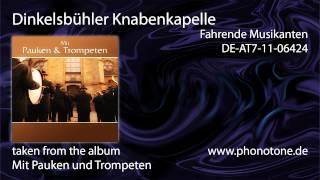 Dinkelsbühler Knabenkapelle - Fahrende Musikanten