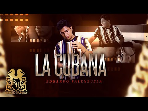 Edgardo Valenzuela - La Cubana [Official Video]