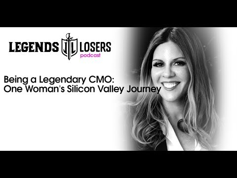 045: Being a Legendary CMO: One Woman's Silicon Valley Journey | Legends & Losers Podcast