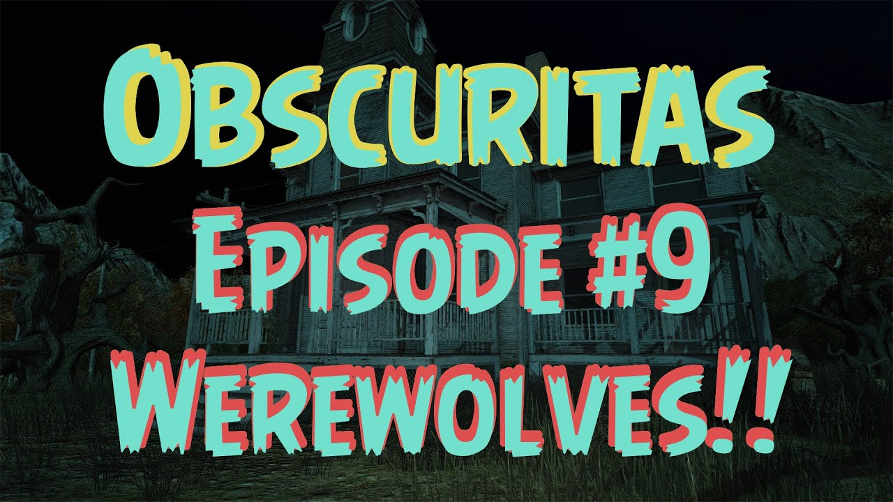 Funny Party Quotes Obscuritas  Ep9  Werewolves Gameplaywalkthrough  Youtube