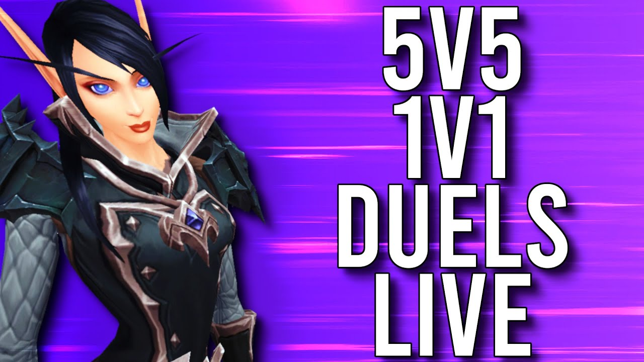 5V5 1V1 DUELS! DUELS IN 9.1 SHADOWLANDS! - WoW: Shadowlands 9.1 (Livestream)